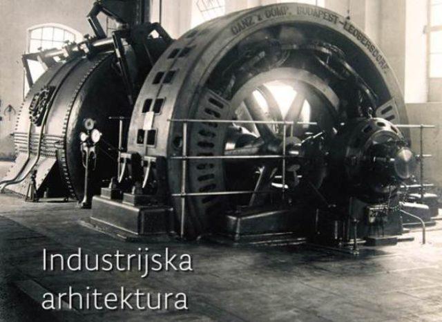 IZLOŽBA Industrijska arhitektura na rijeci Krki
