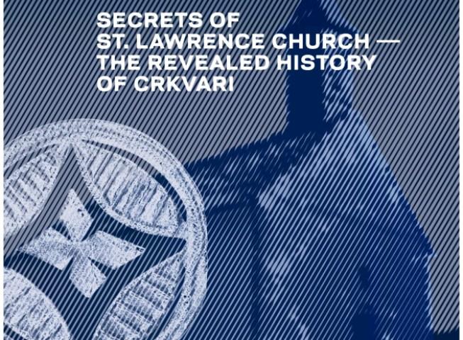 """Izložba """"Tajne crkve sv. Lovre – otkrivena prošlost Crkvara"""""""