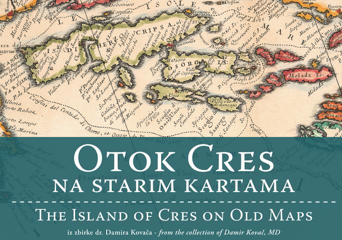 """Nova izložba u Galeriji Fritzi – """"Otok Cres na starim kartama – iz zbirke dr. Damira Kovača"""""""